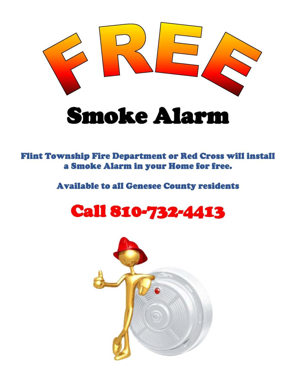 Flint Township Fire Dept or Red Cross will install a smoke alarm in your home for free. call 810-732-4413